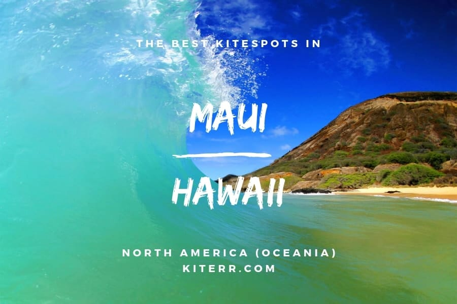 The best kitesurfing spots in Maui, Hawaii - Guide & Map // Kiterr.com