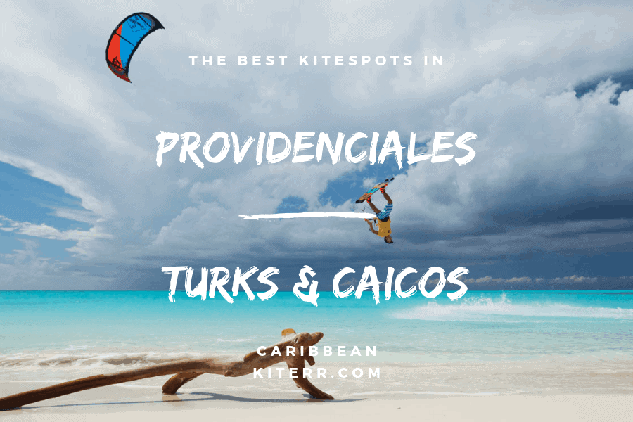 The best kitesurfing spots in Providenciales, Turks & Caicos Islands, The Caribbean // Kiterr.com